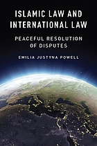 Islamic law and international law : peaceful resolution of disputes