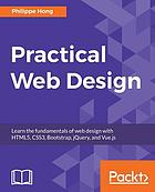 Practical Web Design : Learn the fundamentals of web design with HTML5, CSS3, Bootstrap, jQuery, and Vue.js.