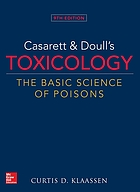 Casarett and Doull's toxicology : the basic science of poisons
