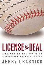 License to deal : a season on the run with a maverick baseball agent