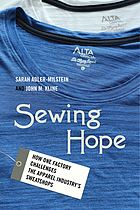 Sewing Hope : How One Factory Challenges the Apparel Industry's Sweatshops