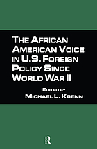 The African American voice in U.S. foreign policy since World War II