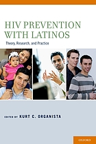 HIV prevention with Latinos : theory, research, and practice