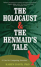The Holocaust and the henmaid's tale : a case for comparing atrocities