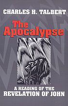 The Apocalypse : a reading of the Revelation of John