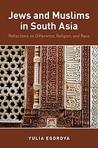 Jews and Muslims in South Asia : reflections on difference, religion, and race