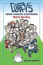 Duffy's Iowa caucus cartoons : watch 'em run