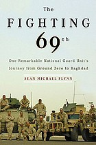 The fighting 69th : one remarkable National Guard Unit's journey from Ground Zero to Baghdad