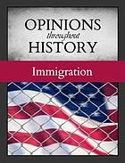 Opinions Throughout History: Immigration