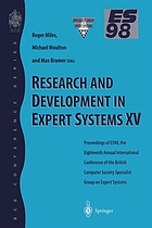 Research and development in expert systems XV : proceedings of ES98, the Eighteenth Annual International Conference of the British Computer Society Specialist Group on Expert Systems, Cambridge, December 1998