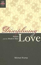Disciplining love : Austen and the modern man