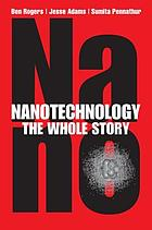 Nanotechnology : the whole story