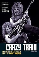 Crazy train : the high life and tragic death of Randy Rhoads