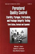 Parenteral quality control : sterility, pyrogen, particulate, and package integrity testing