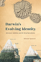 Darwin's Evolving Identity : Adventure, Ambition, and the Sin of Speculation.