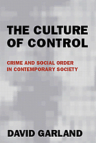 The culture of control : crime and social order in late modernity