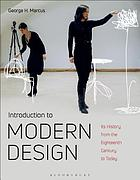 Introduction to Modern Design : Its History from the Eighteenth Century to the Present