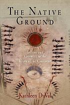 The native ground : Indians and colonists in the heart of the continent