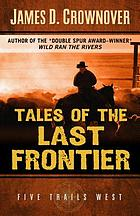 Tales of the last frontier : one family's Western odyssey