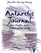 Antarctic journal : four months at the bottom of the world