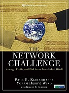 The network challenge : strategy, profit, and risk in an interlinked world