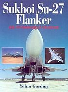 Sukhoi Su-27 Flanker : air superiority fighter
