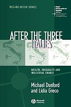 After the three Italies : wealth, inequality and industrial change