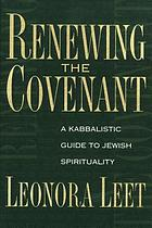 Renewing the Covenant: A Kabbalistic Guide to Jewish Spirituality.