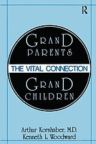 Grandparents/grandchildren : the vital connection