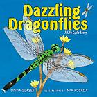 Dazzling dragonflies : a life cycle story
