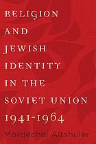 Religion and Jewish identity in the Soviet Union, 1941-1964