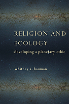 Religion and ecology : developing a planetary ethic