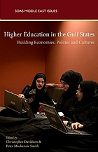 Higher education in the Gulf States : shaping economies, politics and culture