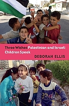 Three wishes : Palestinian and Israeli children speak