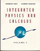 Integrated physics and calculus. 1