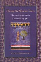 Among the Jasmine Trees : Music and Modernity in Contemporary Syria.
