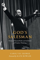 God's salesman : Norman Vincent Peale and the power of positive thinking