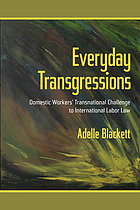 Everyday transgressions : domestic workers' transnational challenge to international labor law
