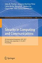 Security in computing and communications : 5th International Symposium, SSCC 2017, Manipal, India, September 13-16, 2017, Proceedings