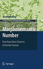 Morphosemantic number : from Kiowa noun classes to UG number features