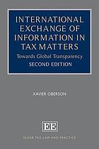International exchange of information in tax matters : towards global transparency