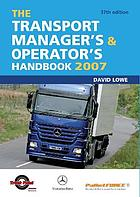 The transport manager's & operator's handbook 2007