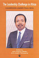The leadership challenge in Africa : Cameroon under Paul Biya