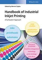 Handbook of industrial inkjet printing. Volume 1 & 2 : a full system approach
