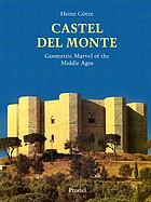 Castel del Monte : geometric marvel of the Middle Ages