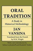 Oral tradition : a study in historical methodology