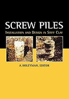Screw piles : installation and design in stiff clay : proceedings of the Symposium on Screw Piles, Brussels, Belgium, 15 March 2001