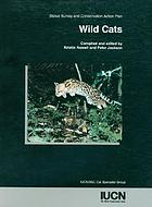 Wild cats : status survey and conservation action plan