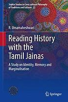 Reading history with the Tamil Jainas : a study on identity, memory and marginalisation