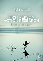 First person action research : living life as inquiry